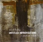 DEREK BAILEY Derek Bailey and Michael Welch : Untitled Improvisations album cover