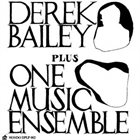 DEREK BAILEY Derek Bailey Plus One Music Ensemble album cover