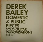 DEREK BAILEY Domestic & Public Pieces album cover