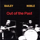 DEREK BAILEY Out of the Past (as Derek Bailey & Steve Noble) album cover