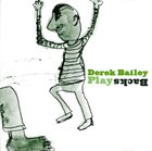 DEREK BAILEY Play Backs album cover
