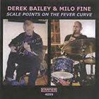 DEREK BAILEY Scale Points on the Fever Curve (as Derek Bailey & Milo Fine) album cover