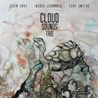DEVIN GRAY Devin Gray, Ingrid Laubrock, Cory Smythe : Cloud Sounds Trio album cover