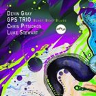 DEVIN GRAY GPS Trio : Blast Beat Blues album cover