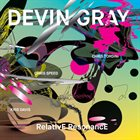 DEVIN GRAY RelativE ResonancE album cover