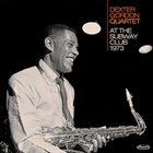 DEXTER GORDON At The Subway Club 1973 album cover