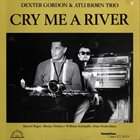 DEXTER GORDON Cry Me a River album cover