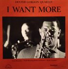 DEXTER GORDON I Want More album cover