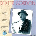 DEXTER GORDON Nights at the Keystone, Volume 3 album cover