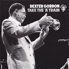DEXTER GORDON Take the 'A' Train album cover