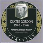 DEXTER GORDON The Chronological Classics: Dexter Gordon 1943-1947 album cover