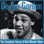 DEXTER GORDON The Complete Savoy & Dial Master Takes album cover