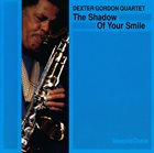 DEXTER GORDON The Shadow of Your Smile album cover