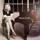 DIANA KRALL All for You: A Dedication to the Nat King Cole Trio album cover