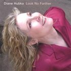 DIANE HUBKA Look No Further album cover
