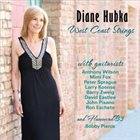 DIANE HUBKA West Coast Strings album cover