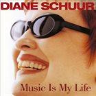 DIANE SCHUUR Music Is My Life album cover