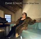 DIANE SCHUUR Some Other Time album cover