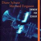 DIANE SCHUUR Swingin' For Schuur album cover