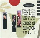 DIANNE REEVES Dianne Reeves, Randy Brecker, Tom Scott, Robben Ford, Bill Evans : Echoes Of Ellington Vol. 1 album cover