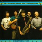 DICK HECKSTALL-SMITH Obsession Fees (with John Etheridge Group) album cover
