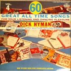 DICK HYMAN 60 Great All Time Songs - Vol. 4 album cover