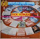 DICK HYMAN 60 Great All Time Songs Vol. 5 album cover