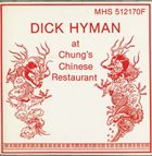 DICK HYMAN Dick Hyman at Chung's Chinese Restaurant album cover