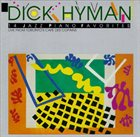DICK HYMAN Dick Hyman : Live from Toronto's Cafe des Copains album cover