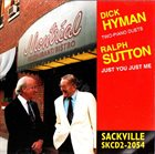 DICK HYMAN Dick Hyman, Ralph Sutton : Just You Just Me album cover