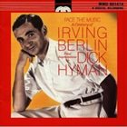 DICK HYMAN Face The Music A Century Of Irving Berlin album cover
