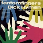 DICK HYMAN Fantomfingers album cover