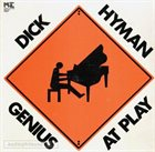 DICK HYMAN Genius at Play album cover