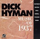 DICK HYMAN Music Of 1937 album cover