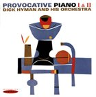DICK HYMAN Provocative Piano I & II album cover