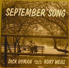 DICK HYMAN September Song: Dick Hyman Plays The Music Of Kurt Weill album cover
