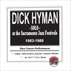 DICK HYMAN Solo - At The Sacramento Jazz Festivals 1983-88 album cover
