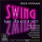 DICK HYMAN Swing Is Here album cover
