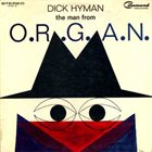 DICK HYMAN The Man From O.R.G.A.N. album cover
