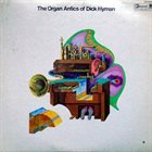 DICK HYMAN The Organ Antics Of Dick Hyman album cover