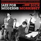 DICK MORRISSEY Jazz For Moderns album cover