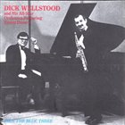 DICK WELLSTOOD Dick Wellstood & His All-Star Orchestra Featuring Kenny Davern : Plus The Blue Three album cover