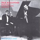 DICK WELLSTOOD Dick Wellstood and His All-Star Orchestra Featuring Kenny Davern Plus The Blue Three album cover