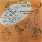 DICK WELLSTOOD From Dixie To Swing: Music Minus One Drummer album cover