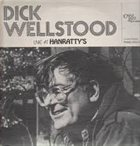 DICK WELLSTOOD Live at Hanratty's album cover