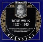 DICKIE WELLS The Chronological Classics: Dickie Wells 1927-1943 album cover