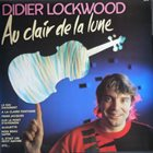 DIDIER LOCKWOOD Au clair de la Lune album cover