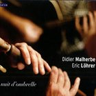 DIDIER MALHERBE Nuit D'Ombrelle (with Eric Löhrer) album cover