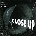 DIE LIKE A DOG QUARTET Close Up album cover