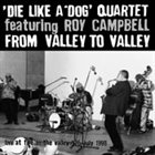 DIE LIKE A DOG QUARTET From Valley To Valley album cover
